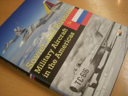 洋書 Soviet and Russian Military Aircraft in the Americas