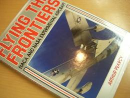 洋書 Flying the Frontiers NACA and NASA Experimental Aircraft