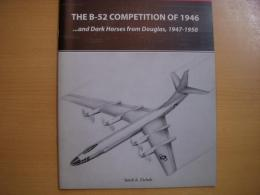 American Aerospace Archive3 The B-52 Competition of 1946...and Dark Horses from Douglas, 1947-1950