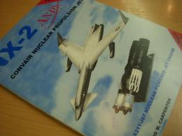 洋書 NX-2 ANP Convair Nuclear Propulsion Jet 1951-1961  Secret Project WS-125