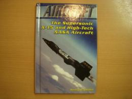 洋書 The Supersonic X-15 and High-Tech Nasa Aircraft