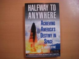 洋書 Halfway to Anywhere  Achieving America's Destiny in Space