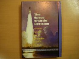 洋書 The Space Shuttle decision   NASA's Search for a Reusable Space Vehicle
