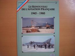洋書 LE RENOUVEAU DEL'AVIATION FRANCAISE 1945-1960