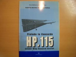 X-Planes Profile 10  Prelude to Concorde  HP.115  Slender Wing Research Aircraft