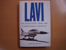 洋書 LAVI  The United States, Israel, and a Controversial Fighter Jet