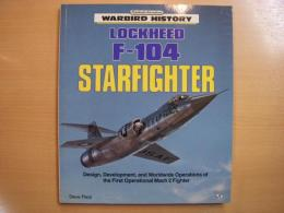 洋書 LOCKHEED F-104 STARFIGHTER  Desigu,Development,and Worldwide Operations of the First Operational Mach 2 Fighter