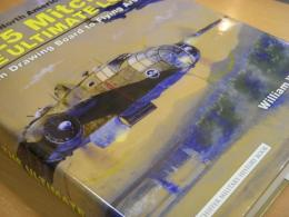 洋書 North American B-25 Mitchell THE ULTIMATE LOOK From Drawing Board to Flying Arsenal