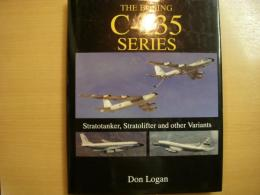 洋書 The Boeing C-135 Series Stratotanker, Stratolifter and Other Variants
