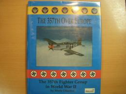洋書 The Three Hundred Fifty-Seventh over Europe  The 357th Fighter Group in World War II