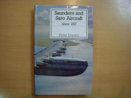 洋書 Saunders and Saro Aircraft Since 1917