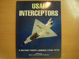 洋書 USAF Interceptors A Military Photo Logbook (1946-1979)