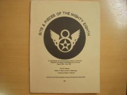 洋書 Bits & pieces of the mighty Eighth: An alphabetical list of names given to the B-17s and B-24s assigned to the Eighth United States Army Air Force, August 1942 - June 1945