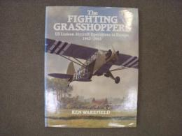 洋書 The Fighting Grasshoppers  US Liaison Aircraft Operations in Europe 1942-1945