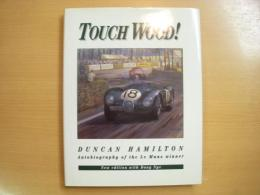 洋書 Touch Wood! Aotobiography of the Le Mans winner