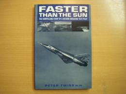 洋書 FASTER THAN THE SUN The Compelling Story of a RECORD-BREAKING TEST PILOT