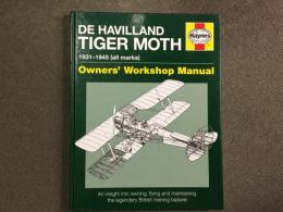 洋書 De Havilland Tiger Moth Manual: 1931-1945 (all marks)