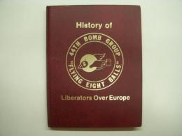 洋書 History of 44th Bomb Group : Flying Eight Balls : Liberators Over Europe
