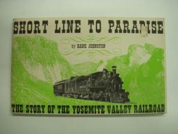 洋書 SHORT LINE TO PARADISE : The Story of the Yosemite Valley Railroad
