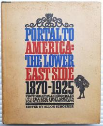 Portal to America: The Lower East Side 1870-1925