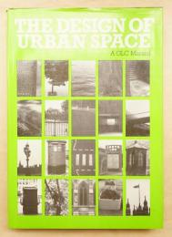 THE DESIGN OF URBAN SPACE: A GLC MANUAL