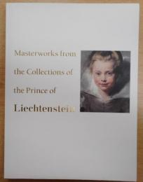 リヒテンシュタイン華麗なる侯爵家の秘宝 = Masterworks from the collections of the prince of Liechtenstein