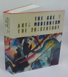 The Age of Modernism Art in the 20th Century モダニズムの時代 20世紀の芸術