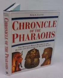 Chronicle of the pharaohs : the reign-by-reign record of the rulers and dynasties of ancient Egypt 古代エジプト ファラオ歴代誌
