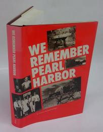 We Remember Pearl Harbor Honolulu Civilians Recall the War Years 1941 1945