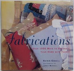 Fabrications  Over 1000 Ways to Decorate Your Home With Fabric  ハードカバー