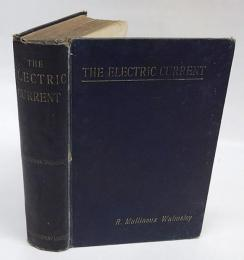 The electric current : how produced and how used
