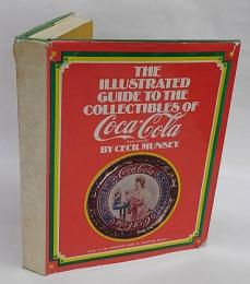 The illustrated guide to the collectibles of Coca-Cola ハードカバー