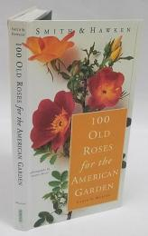 100 Old Roses for the American Garden