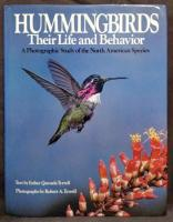 Hummingbirds THEIR LIFE AND BEHAVIOR  A Photofraphic Syudy of the North American Spexies  ハードカバー