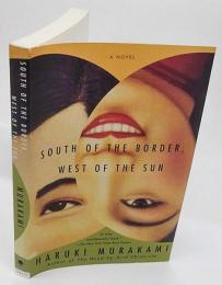 South of the border, west of the sun 国境の南、太陽の西