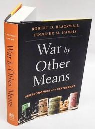 War by Other Means Geoeconomics and Statecraft ハードカバー