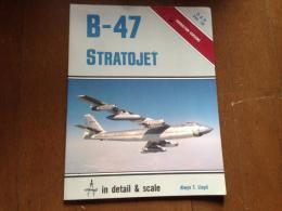 B-47 STRATOJET in detail & scale (D & S vol.18)