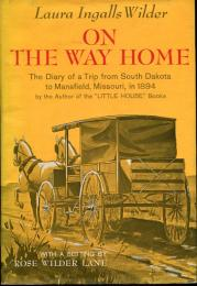 ON THE WAY HOME. The Diary of a Trip from South Dakota to Mansfield,Missouri,in 1894.ローラ・I・ワイルダー 「わが家への道−サウスダコタからミズリー旅の記録」 初版