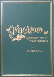 IN FAIRYLAND: Pictures from the Elf-World. 妖精の国 リチャード ドイル カラーイラスト多数 復刻版