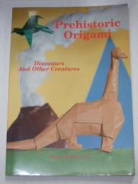 Prehistoric origami Dinosaurs and other creatures (英語)