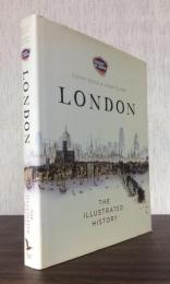 LONDON THE ILLUSTRATED HISTORY