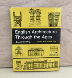 English Archtecture Through the Ages : Secular Building