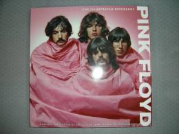 Pink Floyd:The Illustrated Biography