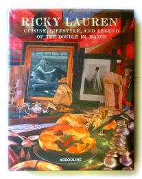 Ricky Lauren : Cuisine, Lifestyle, and Legend of the Double RL Ranch Ricky Lauren