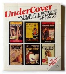 Under cover  an illustrated history of American mass-market paperbacks