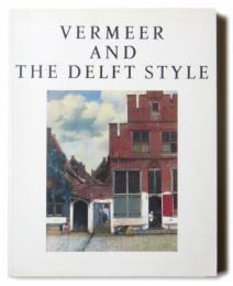 VERMEER AND THE DELFT STYLE