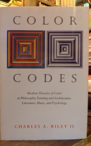 Color Codes: Modern Theories of Color in Philosophy, Painting and Architecture, Literature, Music and Psychology