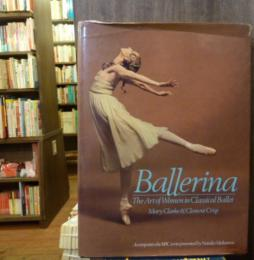 Ballerina: The Art of Women in Classical Ballet 1987年英語ハードカバー