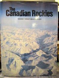 The Canadian Rockies by Richard T. Wright ハードカバー 英語 1981年