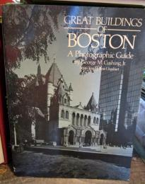 Great Buildings of Boston: A Photographic Guide
